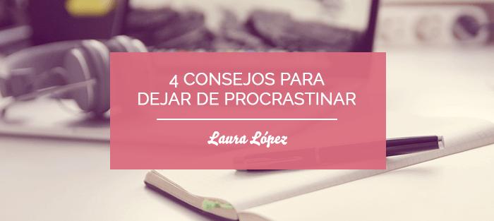consejos dejar de procrastinar lauralofer