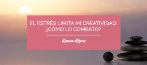 reducir el estrés mejora creatividad