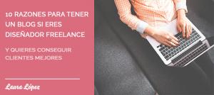 Razones para tener un blog si eres diseñador freelance