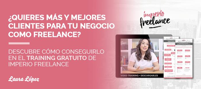 ¿Quieres más y mejores clientes para tu negocio como freelance? Descubre cómo conseguirlo en el training gratuito de Imperio Freelance